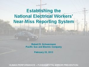 Establishing the National Electrical Workers NearMiss Reporting System