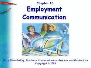 Chapter 16 Employment Communication Mary Ellen Guffey Business