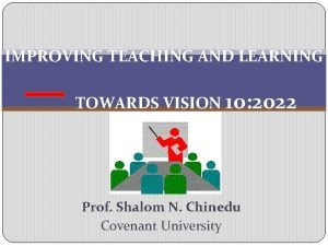 IMPROVING TEACHING AND LEARNING TOWARDS VISION 10 2022