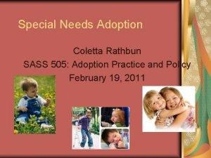 Special Needs Adoption Coletta Rathbun SASS 505 Adoption