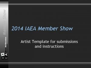 Member Show 2014 IAEA Member Show Artist Template