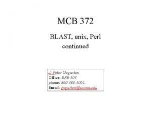MCB 372 BLAST unix Perl continued J Peter