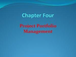 Chapter Four Project Portfolio Management Project Portfolio A