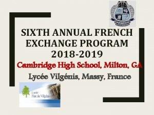 SIXTH ANNUAL FRENCH EXCHANGE PROGRAM 2018 2019 Cambridge