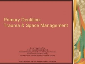 Primary Dentition Trauma Space Management Dr Ha T