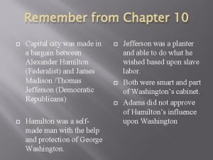 Remember from Chapter 10 Capital city was made