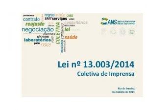 Lei n 13 0032014 Coletiva de Imprensa Rio