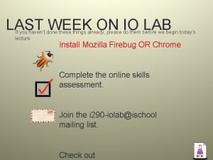 LAST WEEK ON IO LAB If you havent