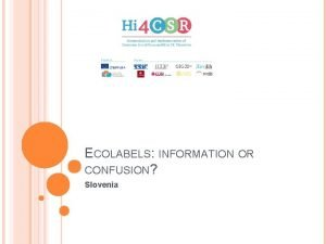 ECOLABELS INFORMATION OR CONFUSION Slovenia LABELING IN SLOVENIA