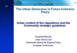EN EN The Urban Dimension in Future Cohesion