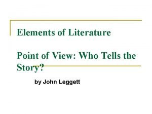 Elements of Literature Point of View Who Tells