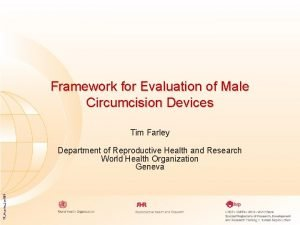 Framework for Evaluation of Male Circumcision Devices Tim