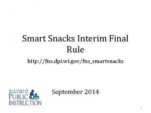 Smart Snacks Interim Final Rule http fns dpi