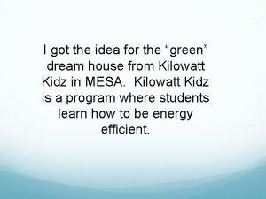 I got the idea for the green dream