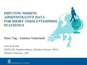 IMPUTING MISSING ADMINISTRATIVE DATA FOR SHORTTERM ENTERPRISE STATISTICS