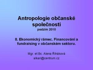 Antropologie obansk spolenosti podzim 2010 8 Ekonomick rmec