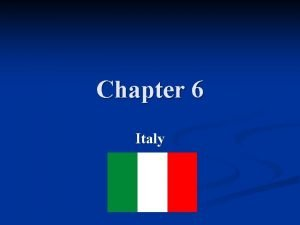 Chapter 6 Italy Italy n n Country name