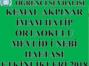 RENC SEVDALISI KEMAL AKPINAR MAM HATP ORTAOKULU MEVLD
