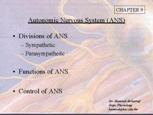CHAPTER 9 Autonomic Nervous System ANS Divisions of