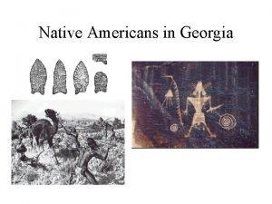 Native Americans in Georgia SS 8 H 1