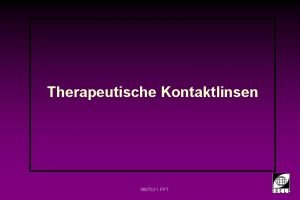 Therapeutische Kontaktlinsen 998702 1 PPT Therapeutische Kontaktlinsen Typen