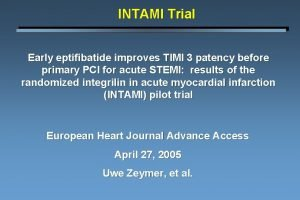 INTAMI Trial Early eptifibatide improves TIMI 3 patency