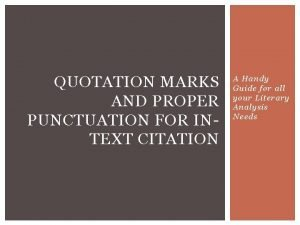 QUOTATION MARKS AND PROPER PUNCTUATION FOR INTEXT CITATION