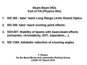 BeamBeam MDs End of Fill Physics fills 1