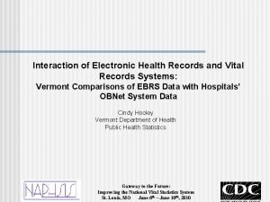 Interaction of Electronic Health Records and Vital Records