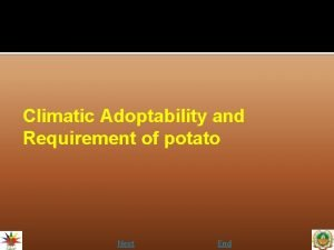 Climatic Adoptability and Requirement of potato Next End