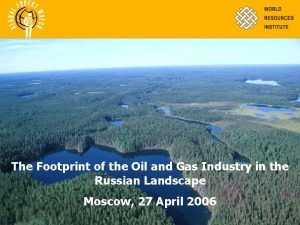 The Footprint of the Oil and Gas Industry