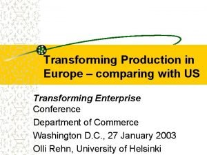 Transforming Production in Europe comparing with US Transforming