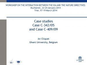 Case studies Case C34205 and Case C40909 An