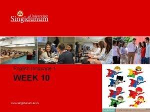 English language 1 WEEK 10 WEEK 10 Pioneer