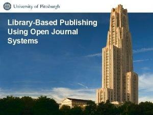LibraryBased Publishing Using Open Journal Systems Journal Publishing
