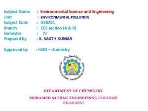 Subject Name Environmental Science and Engineering Unit ENVIRONMENTAL