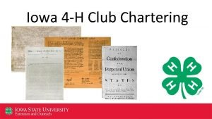Iowa 4 H Club Chartering Why is Club