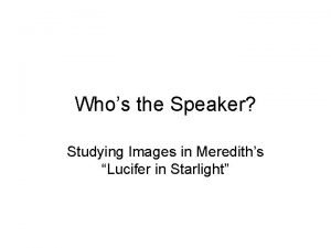 Whos the Speaker Studying Images in Merediths Lucifer