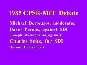 1985 CPSRMIT Debate Michael Dertouzos moderator David Parnas