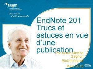 Pour mieux vieillir ensemble End Note 201 Trucs