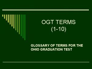 OGT TERMS 1 10 GLOSSARY OF TERMS FOR