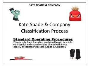 KATE SPADE COMPANY Kate Spade Company Classification Process