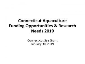 Connecticut Aquaculture Funding Opportunities Research Needs 2019 Connecticut
