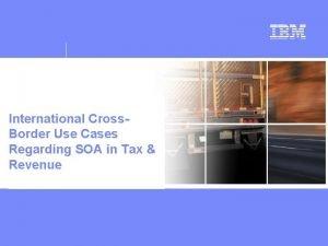 International Cross Border Use Cases Regarding SOA in