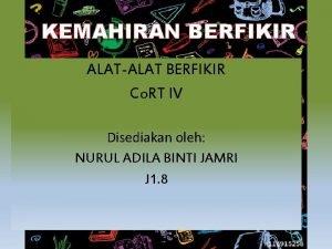 KEMAHIRAN BERFIKIR ALATALAT BERFIKIR Co RT IV Disediakan