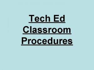 Tech Ed Classroom Procedures It is Watching You
