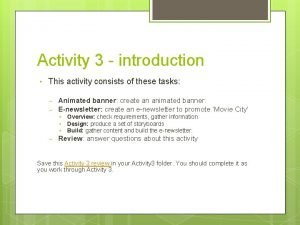 Activity 3 introduction This activity consists of these