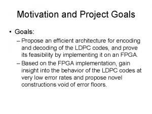 Motivation and Project Goals Goals Propose an efficient