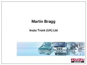 Martin Bragg Isuzu Truck UK Ltd Isuzu Company