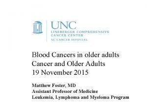 Blood Cancers in older adults Cancer and Older